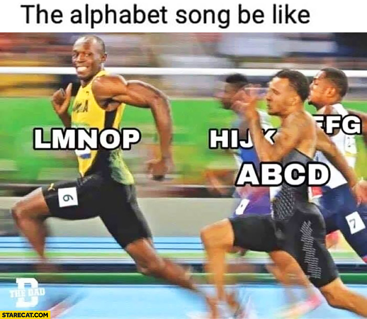 Usain Bolt the alphabet song be like LMNOP faster than rest of the letters