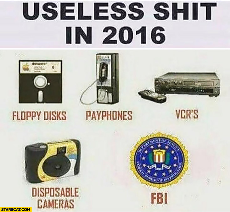 Useless shit in 2016: floppy disks, payphones, VCR's, disposable cameras, FBI