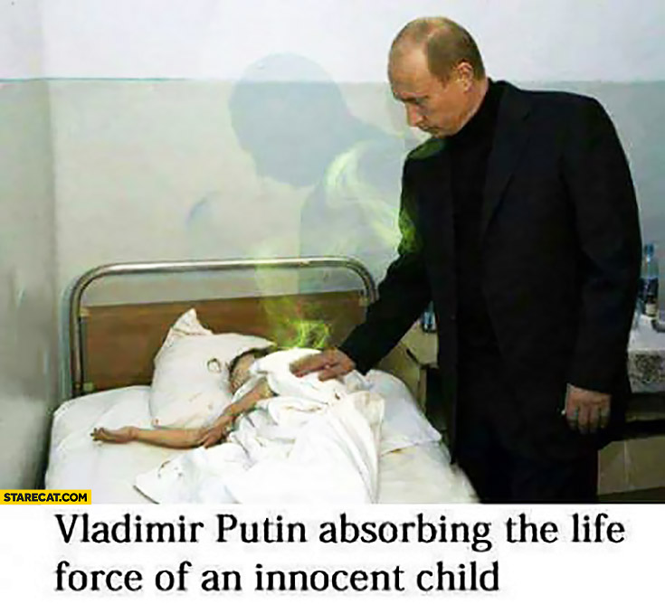 Vladimir Putin absorbing the life force of an innocent child