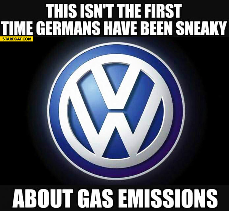 Volkswagen this isn't the first time Germans have been sneaky about gas emissions