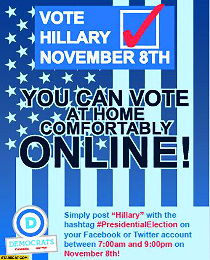 Vote Hillary November 8th: simply post Hillary with the hashtag #PresidentalElection on your facebook or twitter account trolling
