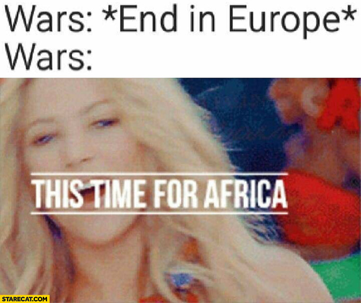 Wars end in Europe, this time for the Africa