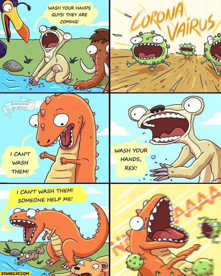 Wash your hands coronavirus is coming T-rex: I can't, someone help me comic