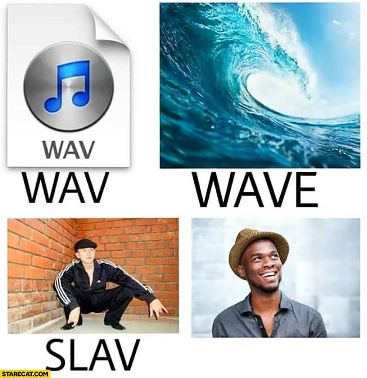 WAV, wave, slav, slave black man word play