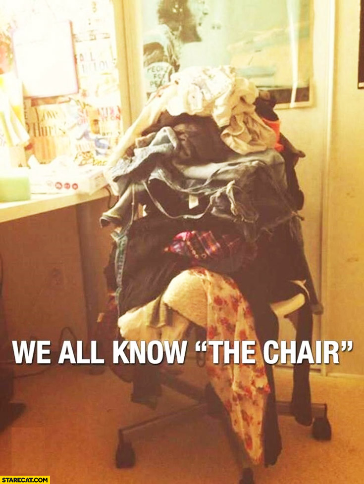 We all know the chair clothes