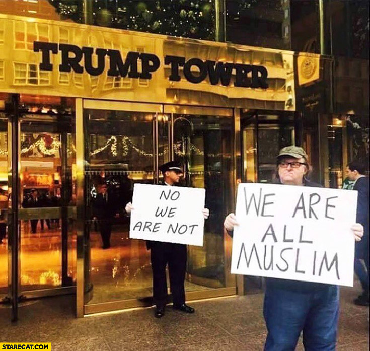 We are all muslim, no we are not. Trump Tower Michael Moore protesting