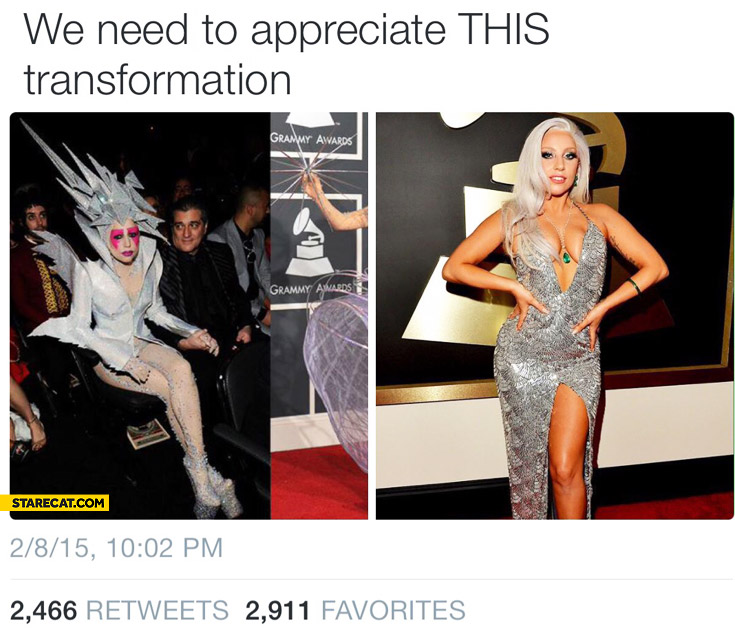 We need to appreciate this transformation Lady Gaga
