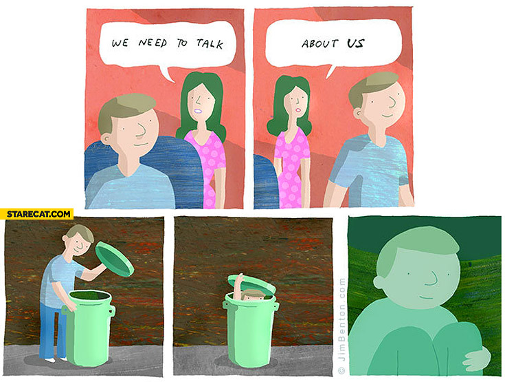 We need to talk about us hiding in a bin trash can