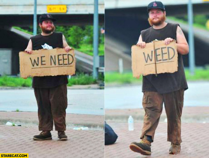 We need weed creative text