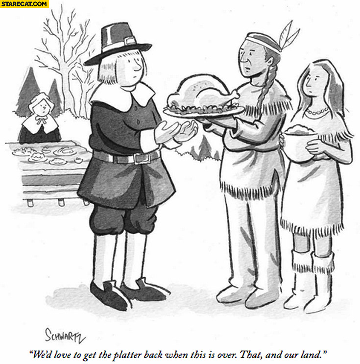 We'd love to get the platter back when this is over that and our land indians America