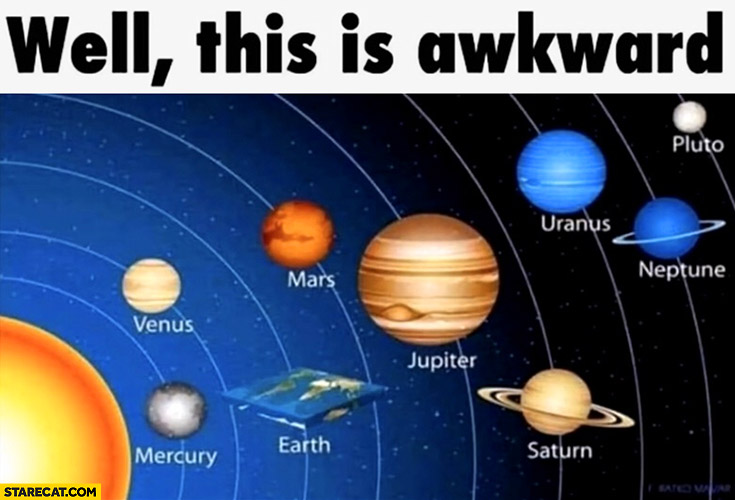 Well this is awkward flat Earth other planets are round