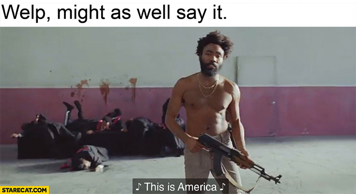 Welp might as well say it this is America man with rifle
