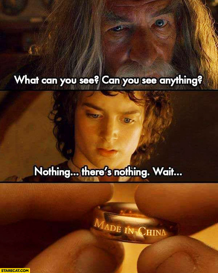 What can you see? Can you see anything? Nothing there's, nothing. Wait, Made in China Lord of the Rings Frodo