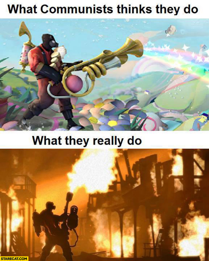 What communists thinks they do rainbow what they really do flames