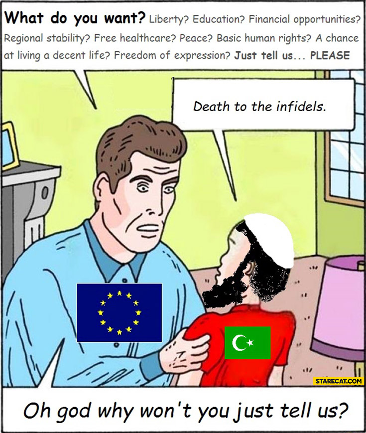 What do you want terrorists? Why won't you just tell us? Death do the infidels