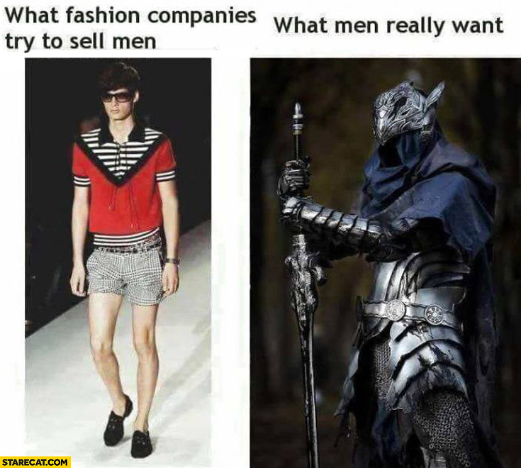 What fashion companies try to sell men, what men really want armor