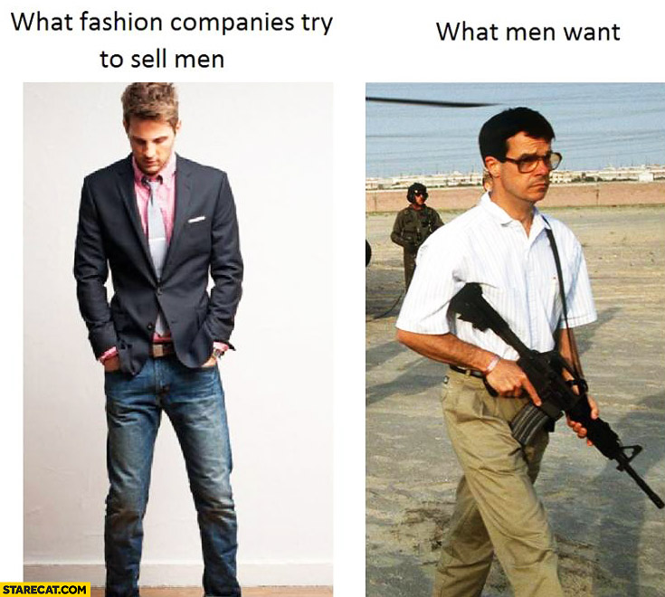 What fashion companies try to sell to men what men want