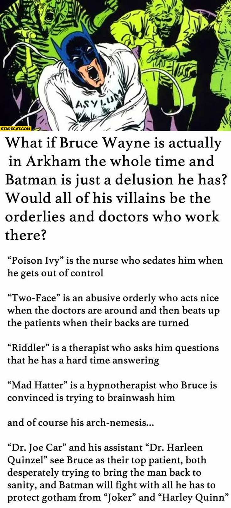 What if Bruce Wayne is actually in Arkham the whole time and Batman is just a delusion he has?