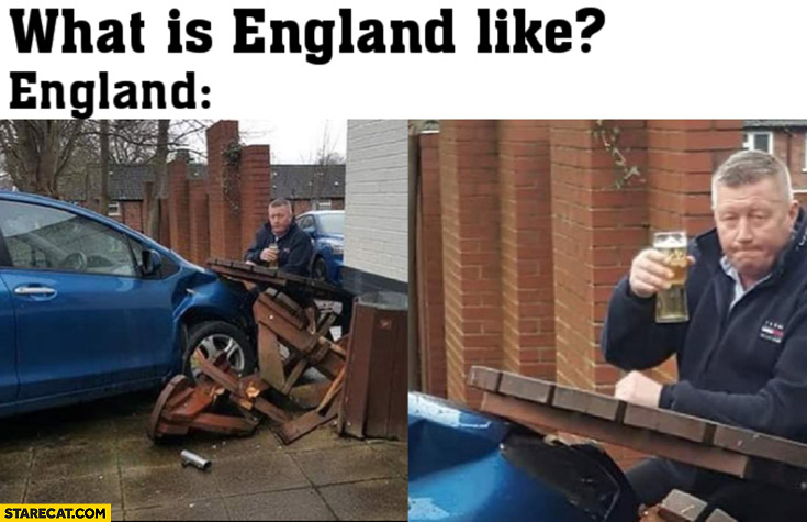 What is England like? Man drinking beer table on a crashed car