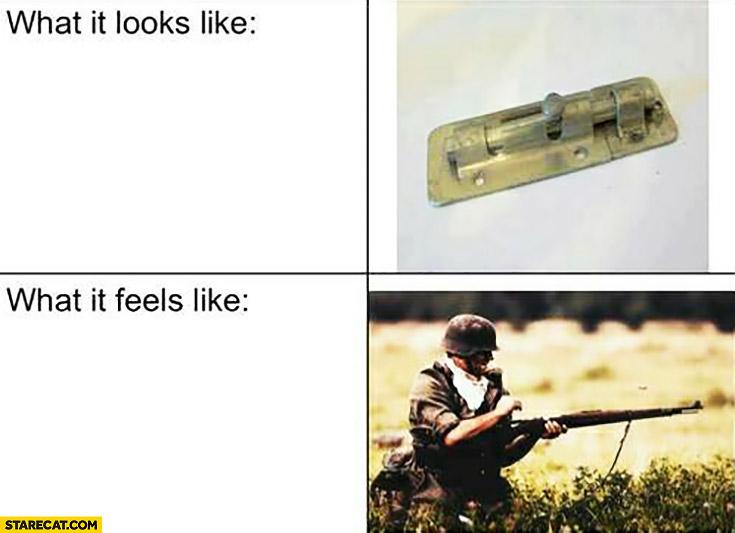What it looks like – door lock, what it feels like – reloading a gun rifle