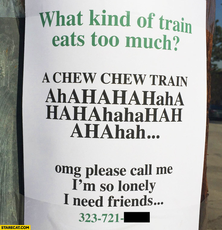 What kind of train eats too much? Chew chew train