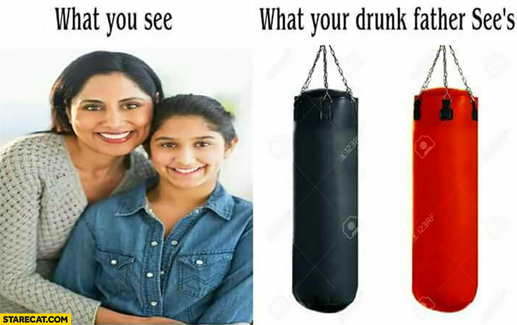 What you see: mother with a girl. What your drunk father see's: punching bags