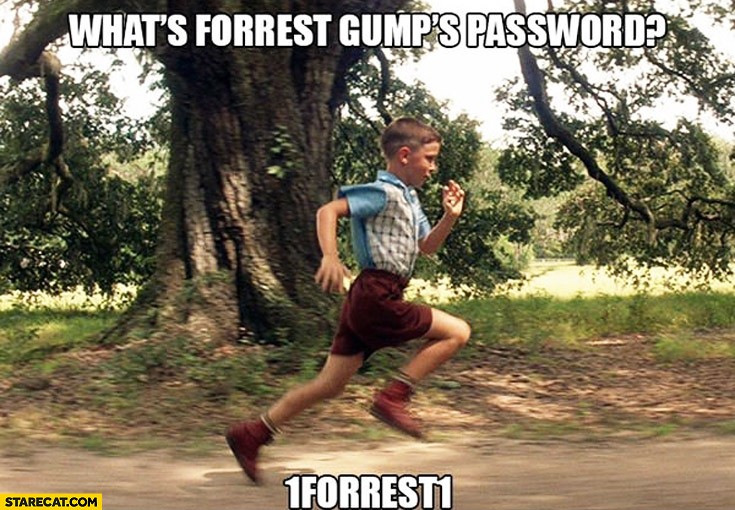 What's Forrest Gump's password 1forrest1