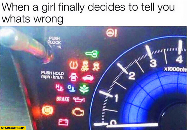 When a girl finally decides to tell you what's wrong – car dashboard fail all the lights went on