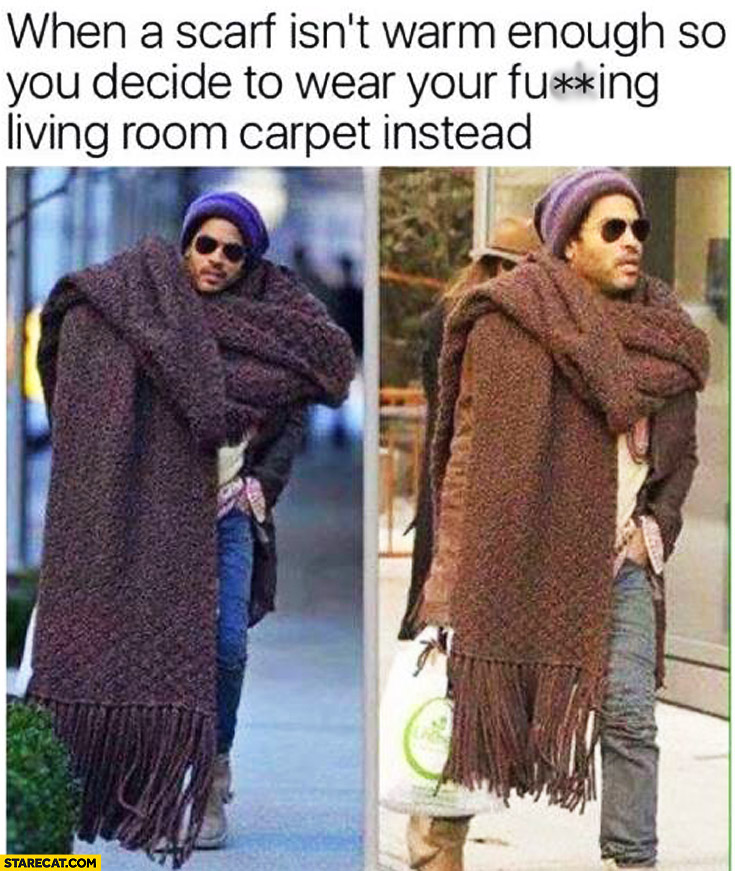 When a scarf isn't warm enough so you decide to wear living room carpet instead Lenny Kravitz