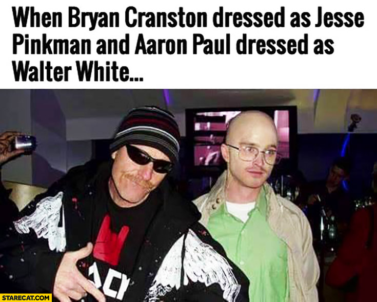 When Bryan Cranston dressed as Jesse Pinkman and Aaron Paul dressed as Walter White