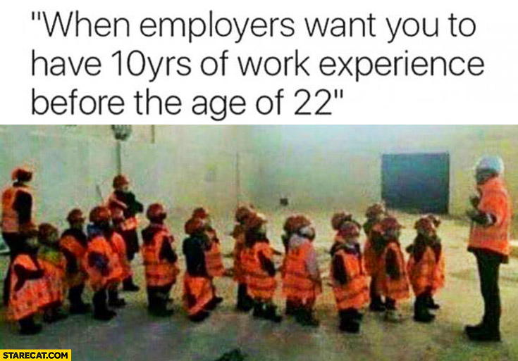 When employers want you to have 10 years of work experience before age of 22 kids in uniforms and helmets