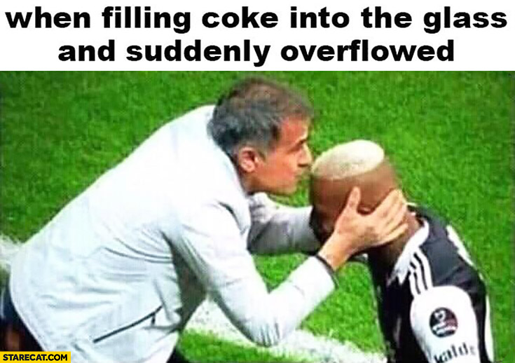 When filling coke into the glass and suddenly overlfowed kissing footballer
