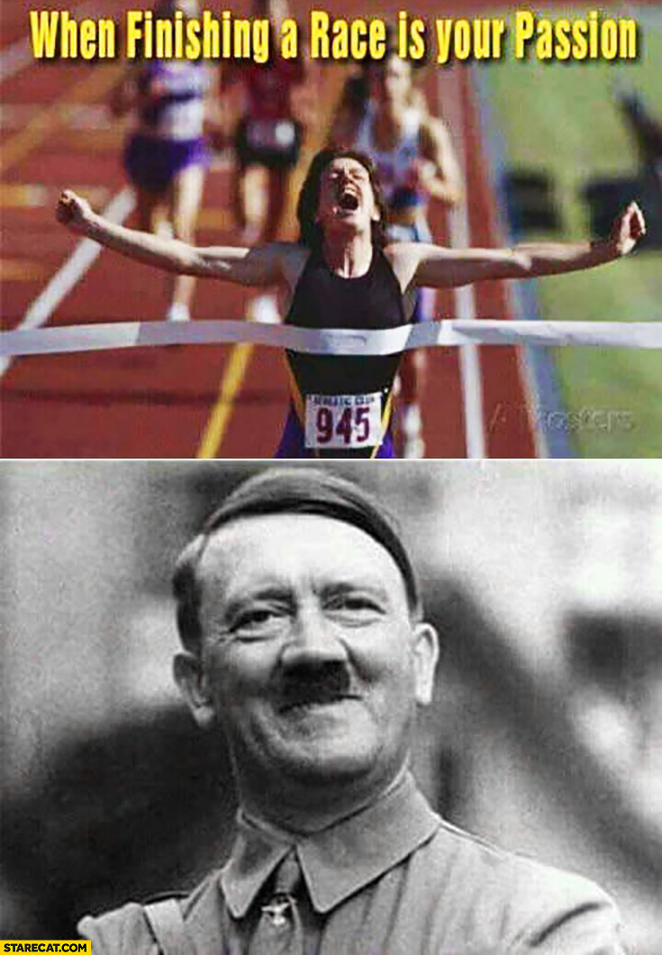 When finishing a race is your passion running adolf hitler