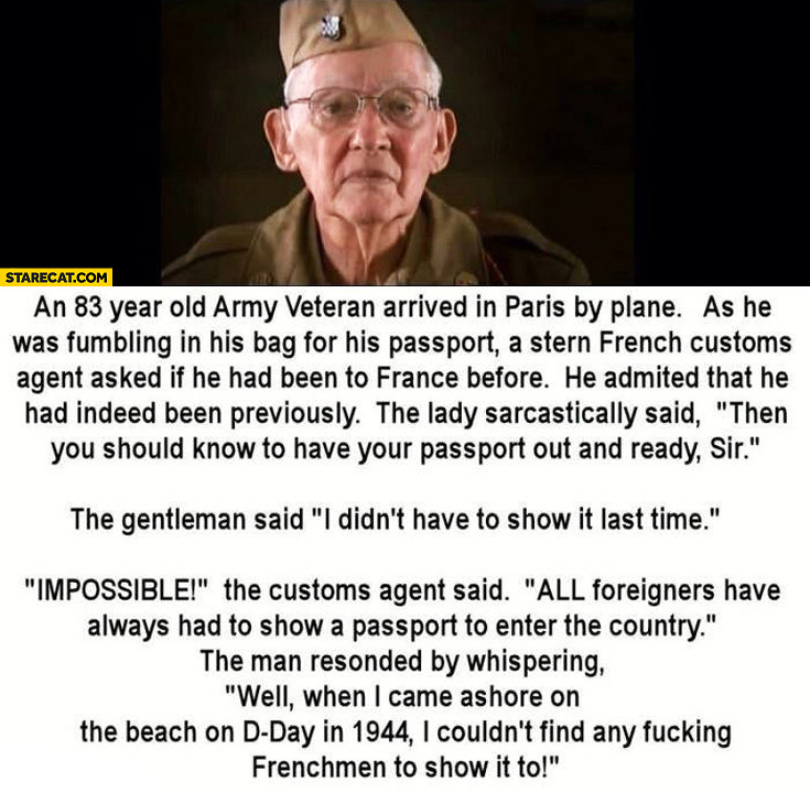 When I came ashore on beach on D-Day I couldn't find any Frenchmen to show it to