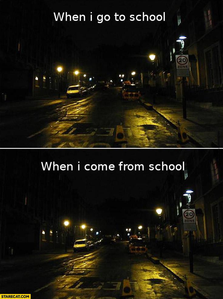 When I go to school dark, when I come back from school also dark