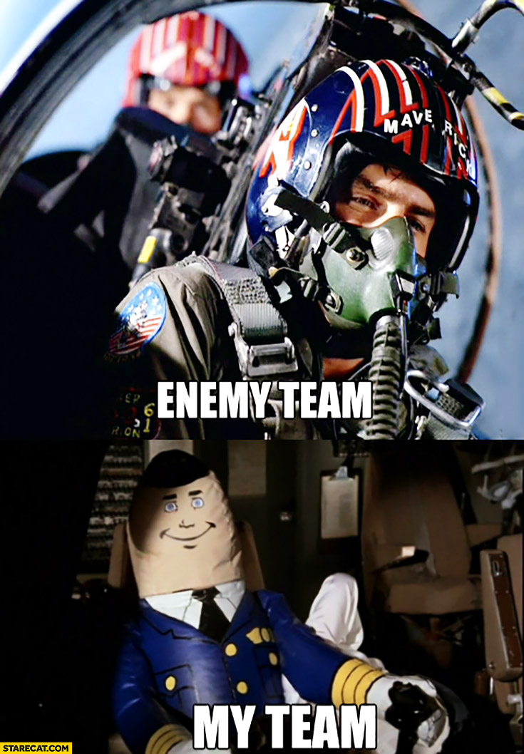 When playing a game: enemy team vs my team fail