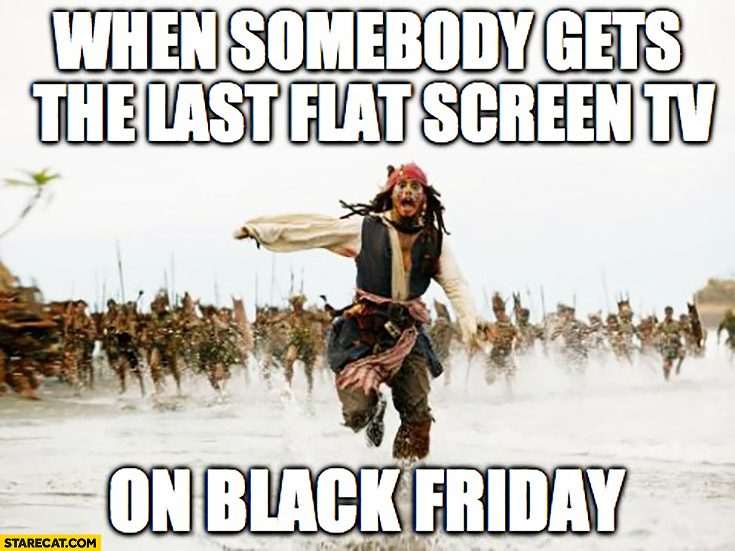 When somebody gets the last flat screen TV on Black Friday Johnny Depp