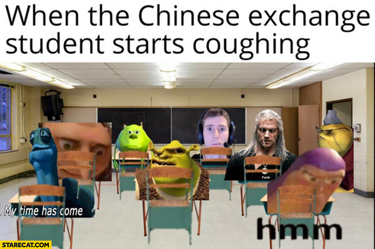 When the chinese exchange student starts coughing everybody stressed confused corona virus