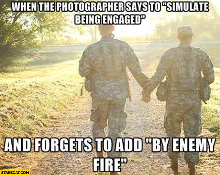When the photographer says to simulate being engaged and forgets to add by enemy fire