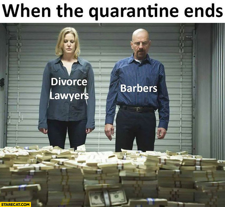 When the quarantine ends divorce lawyers and barber rich