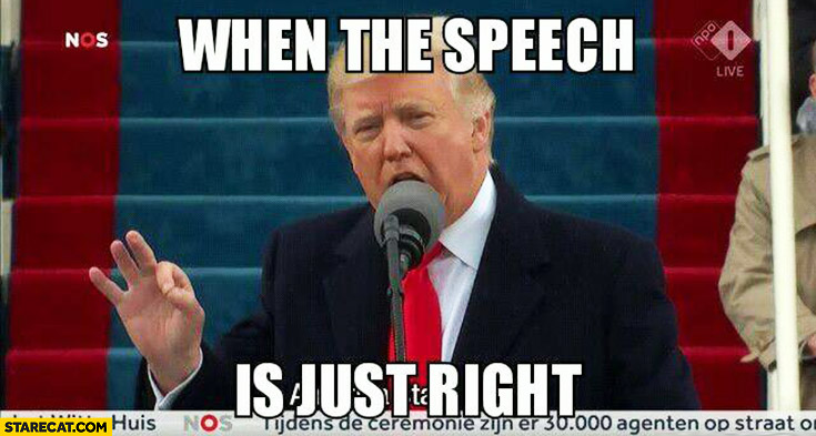When the speech is just right Donald Trump
