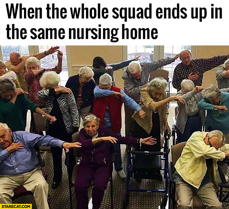 When the whole squad ends up in the same nursing home party
