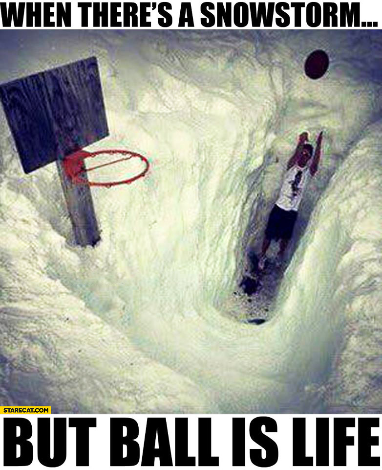 When there's a snowstorm but ball is life basketball in deep snow