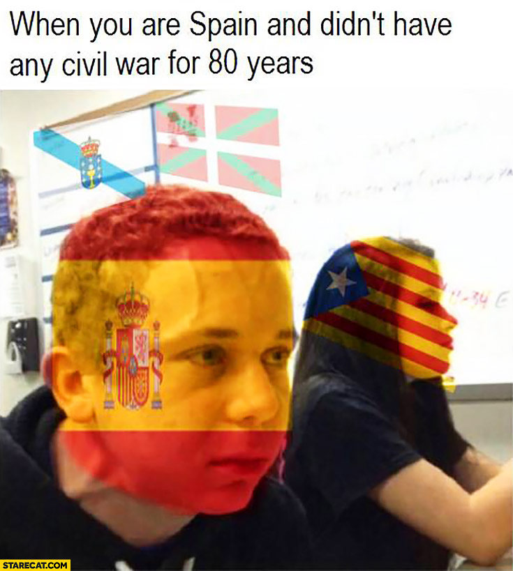 When you are Spain and didn't have any civil war for 80 years meme