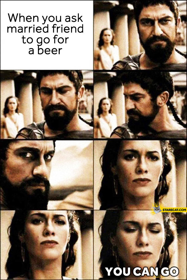 When you ask married friend to go for a beer