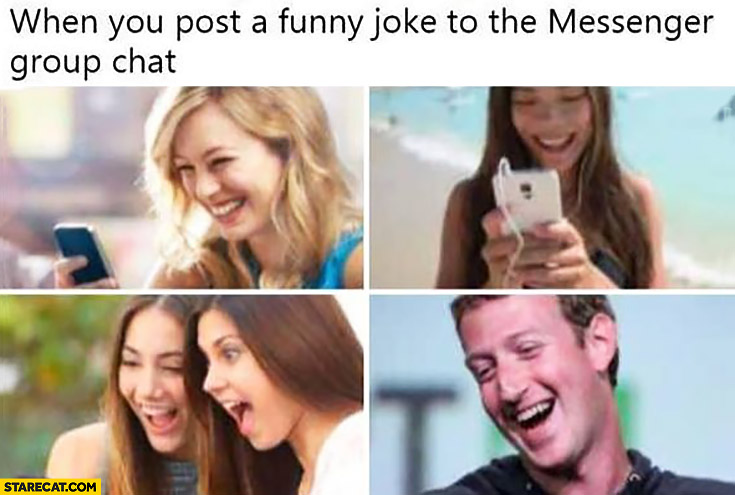 When you post a funny joke to the messenger group chat Mark Zuckerberg laughing