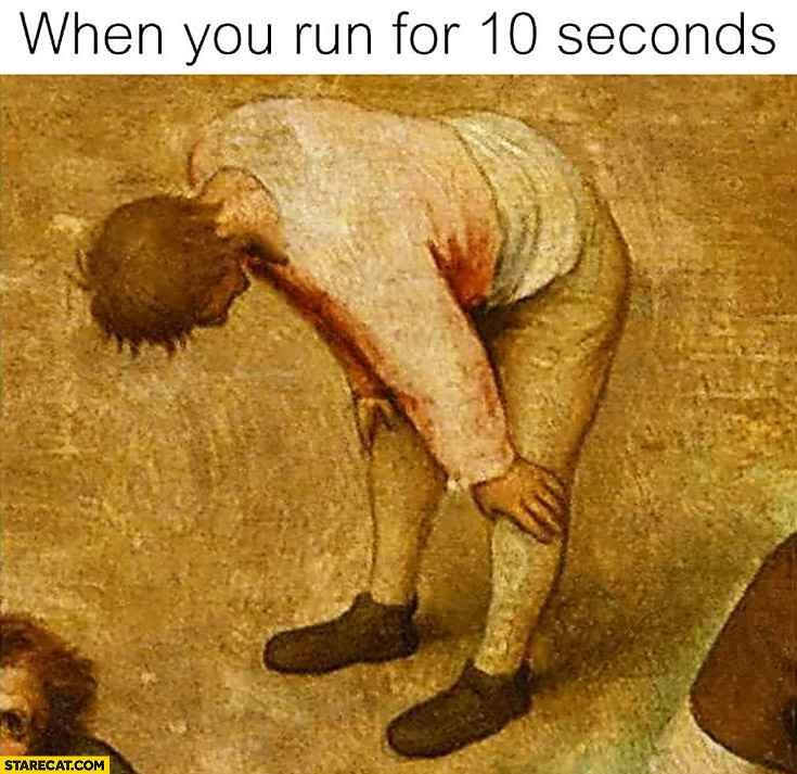 When you run for 10 seconds can breathe meme
