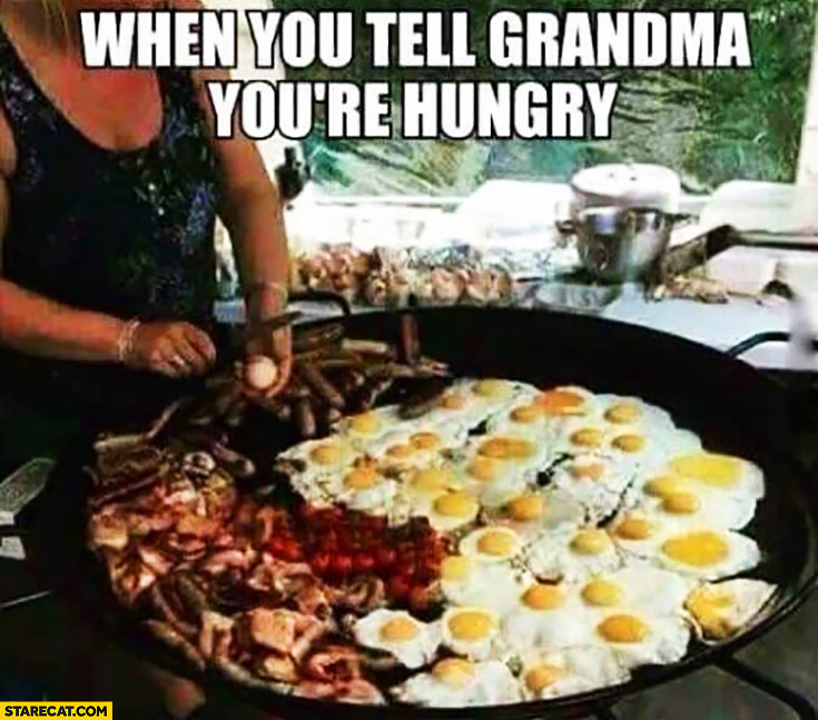 When you tell grandma you're hungry. Huge plate of food