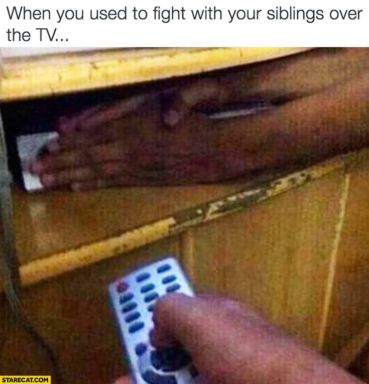 When you used to fight with your siblings over the TV covering for remote control