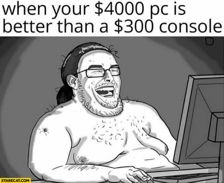 When your $4000 dollars PC is better than a $300 dollars console